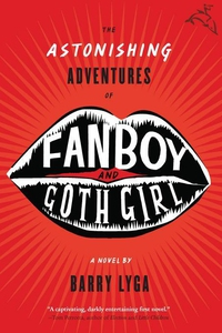 The Astonishing Adventures of Fanboy and Goth Girl (e-bog) af Barry Lyga