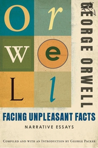 Facing Unpleasant Facts (e-bok) av George Orwel