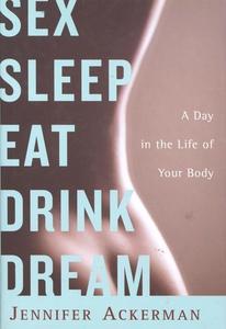 Sex Sleep Eat Drink Dream (e-bok) av Jennifer A