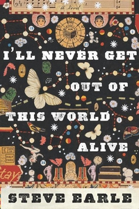 I'll Never Get Out of This World Alive (e-bok)