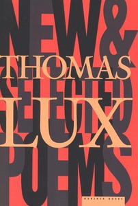 New and Selected Poems of Thomas Lux (e-bok) av