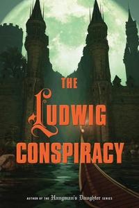 The Ludwig Conspiracy (e-bok) av Oliver Pötzsch