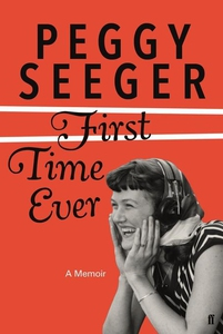 First Time Ever (e-bok) av Peggy Seeger
