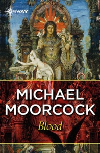 Blood (ebok) av Michael Moorcock