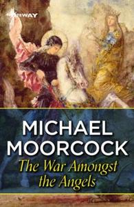The War Amongst The Angels (ebok) av Michael