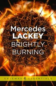 Brightly Burning (ebok) av Mercedes Lackey