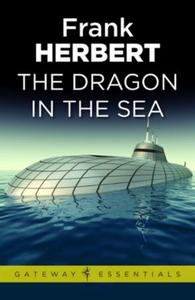 The Dragon in the Sea (ebok) av Frank Herbert