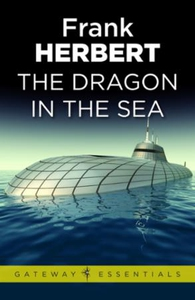 The Dragon in the Sea (ebok) av Frank Herbert
