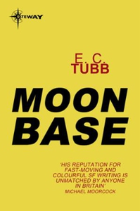 Moon Base (ebok) av E.C. Tubb