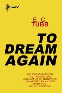To Dream Again (ebok) av E.C. Tubb