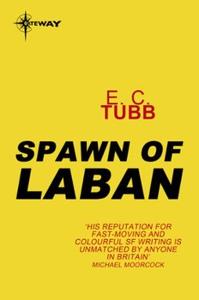 Spawn of Laban (ebok) av E.C. Tubb