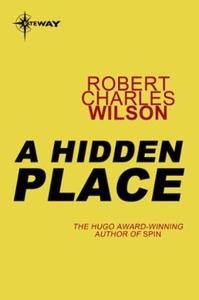 A Hidden Place (ebok) av Robert Charles Wilso