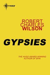 Gypsies (ebok) av Robert Charles Wilson