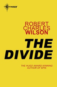 The Divide (ebok) av Robert Charles Wilson