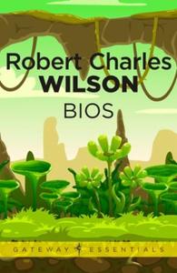 Bios (ebok) av Robert Charles Wilson