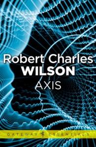 Axis (ebok) av Robert Charles Wilson
