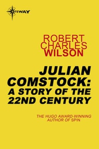 Julian Comstock: A Story of the 22nd Century