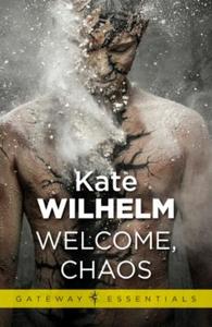 Welcome, Chaos (ebok) av Kate Wilhelm