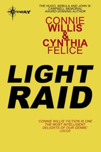 Light Raid (ebok) av Connie Willis, Cynthia F
