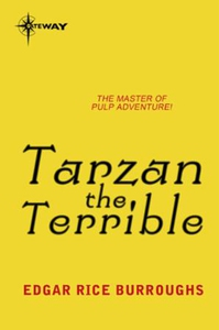 Tarzan the Terrible (ebok) av Edgar Rice Burr