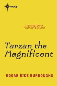 Tarzan the Magnificent (ebok) av Edgar Rice B