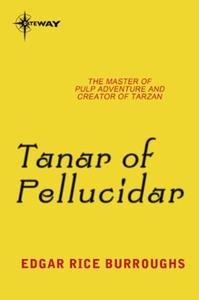 Tanar of Pellucidar (ebok) av Edgar Rice Burr