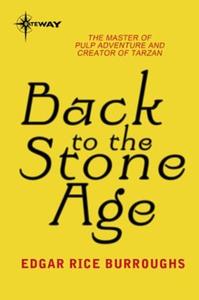 Back to the Stone Age (ebok) av Edgar Rice Bu
