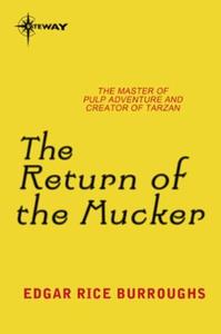 The Return of the Mucker (ebok) av Edgar Rice