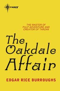 The Oakdale Affair (ebok) av Edgar Rice Burro