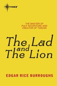 The Lad and the Lion (ebok) av Edgar Rice Bur