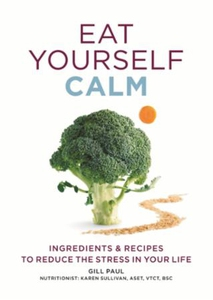 Eat Yourself Calm (ebok) av Gill Paul