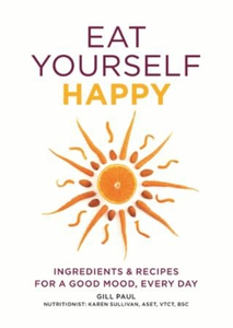 Eat Yourself Happy (ebok) av Gill Paul