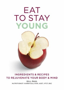 Eat To Stay Young (ebok) av Gill Paul