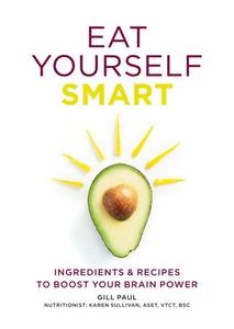 Eat Yourself Smart (ebok) av Gill Paul