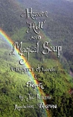Heaven, Hell and Magical Soup