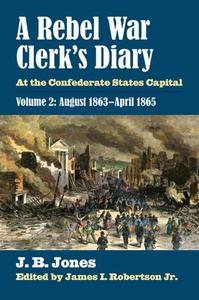 A Rebel War Clerk's Diary (e-bok) av J. B. Jone
