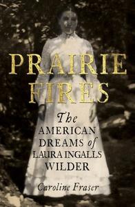 Prairie Fires (ebok) av Caroline Fraser