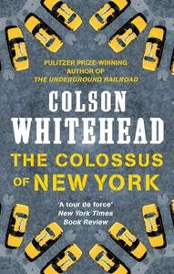 The Colossus of New York (ebok) av Colson Whi