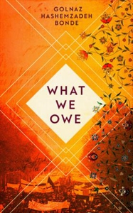 What We Owe (ebok) av Golnaz Hashemzadeh Bond