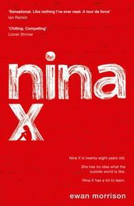 Nina X (ebok) av Ewan Morrison