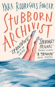 Stubborn Archivist (ebok) av Yara Rodrigues F