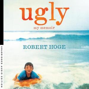 Ugly: My Memoir (lydbok) av Robert Hoge, Ukje
