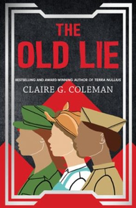 The Old Lie (ebok) av Claire G. Coleman