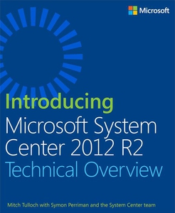 Introducing Microsoft System Center 2012 R2 (e-