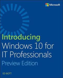 Introducing Windows 10 for IT Professionals, Pr