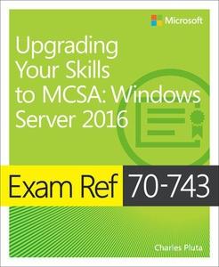 Exam Ref 70-743 Upgrading Your Skills to MCSA (