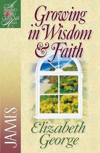 Growing in Wisdom & Faith (e-bog) af Elizabeth George