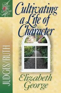 Cultivating a Life of Character (e-bok) av Eliz