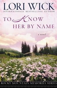 To Know Her by Name (e-bok) av Lori Wick