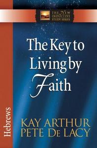 The Key to Living by Faith (e-bok) av Kay Arthu